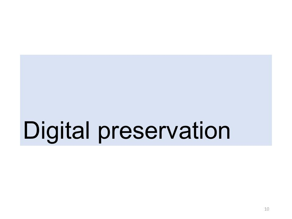 Digital preservation 10