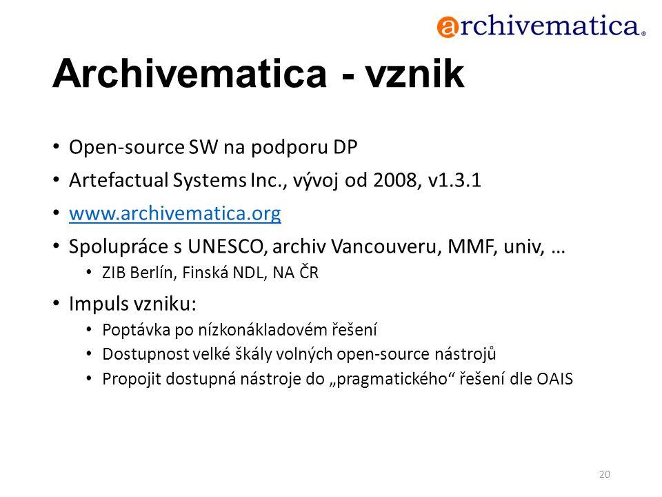 Archivematica - vznik Open-source SW na podporu DP Artefactual Systems Inc., vývoj od 2008, v1.3.1 www.archivematica.org Spolupráce s UNESCO, archiv V