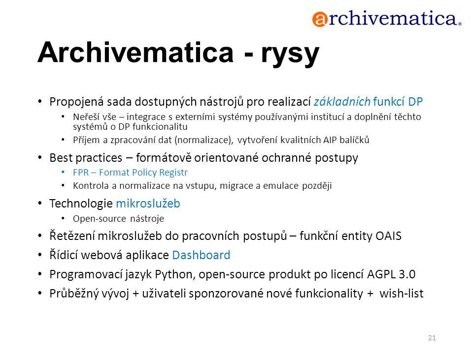 Archivematica - rysy Propojená sada dostupných nástrojů pro realizací základních funkcí DP Neřeší vše – integrace s externími systémy používanými inst