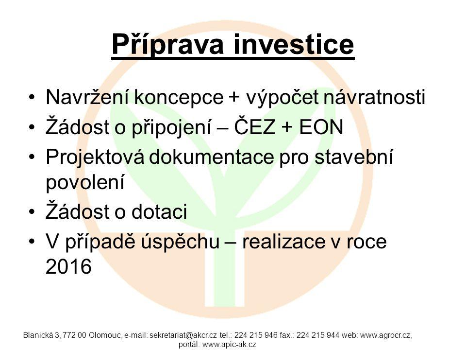 Příprava investice Navržení koncepce + výpočet návratnosti Žádost o připojení – ČEZ + EON Projektová dokumentace pro stavební povolení Žádost o dotaci