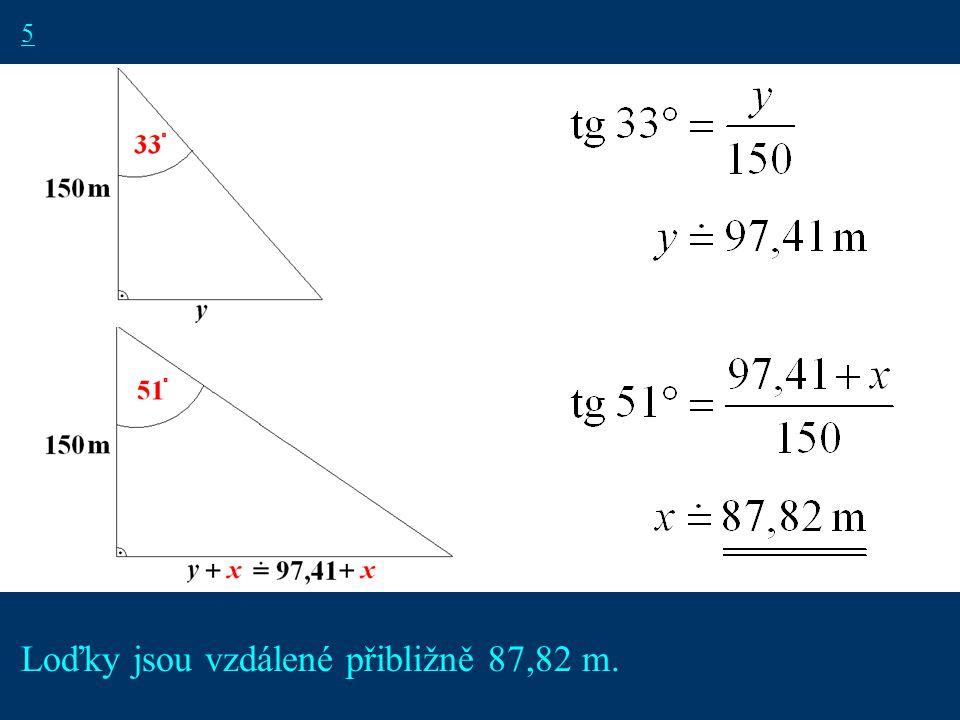9 5 Loďky jsou vzdálené přibližně 87,82 m.
