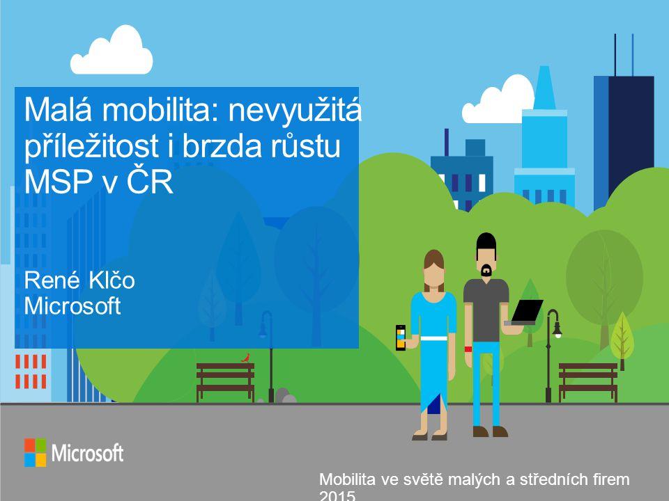 Malá mobilita: nevyužitá příležitost i brzda růstu MSP v ČR Mobilita ve světě malých a středních firem 2015