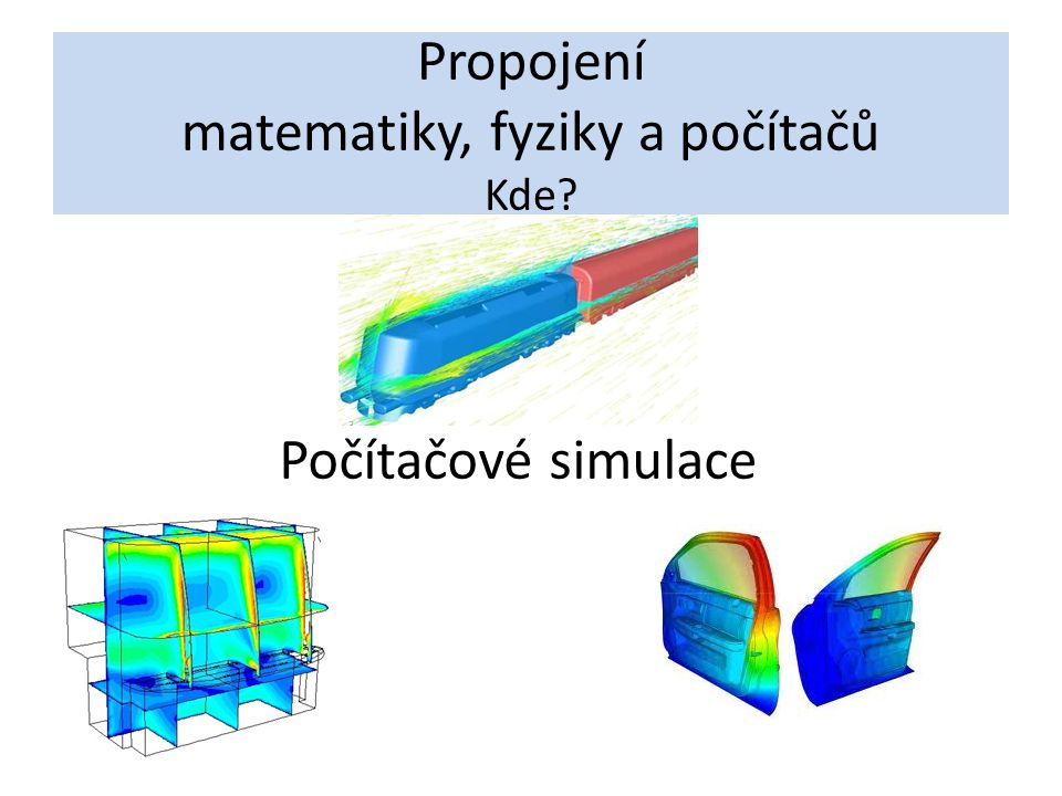 Počítačové simulace Proč.