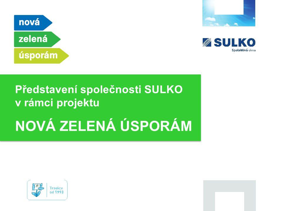 Představení společnosti SULKO v rámci projektu NOVÁ ZELENÁ ÚSPORÁM