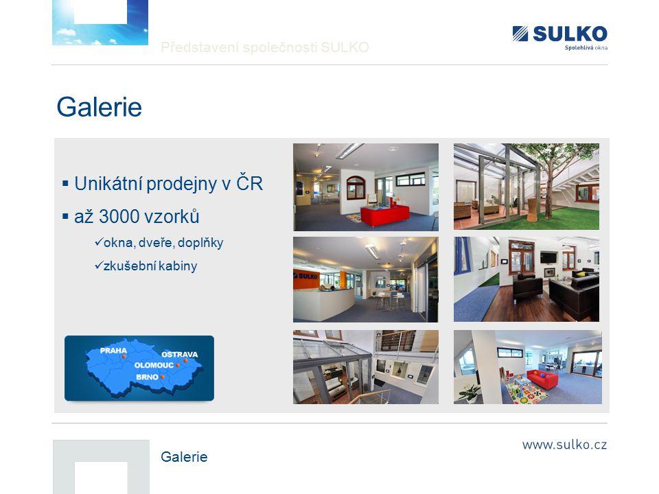 Představení společnosti SULKO Galerie  Unikátní prodejny v ČR  až 3000 vzorků okna, dveře, doplňky zkušební kabiny