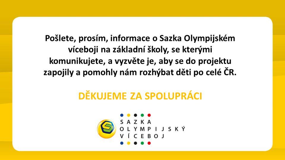 Pošlete, prosím, informace o Sazka Olympijském víceboji na základní školy, se kterými komunikujete, a vyzvěte je, aby se do projektu zapojily a pomohl