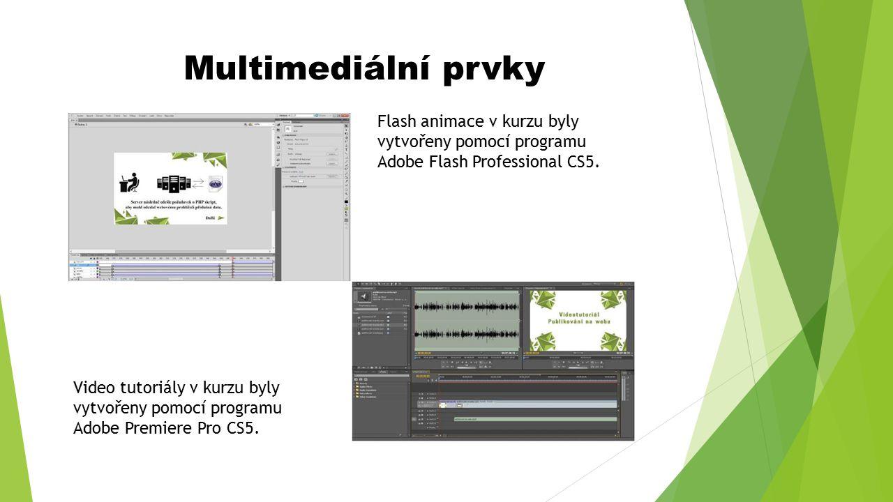 Multimediální prvky Flash animace v kurzu byly vytvořeny pomocí programu Adobe Flash Professional CS5. Video tutoriály v kurzu byly vytvořeny pomocí p