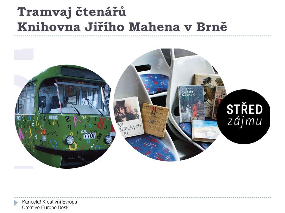 Kancelář Kreativní Evropa Creative Europe Desk Tramvaj čtenářů Knihovna Jiřího Mahena v Brně