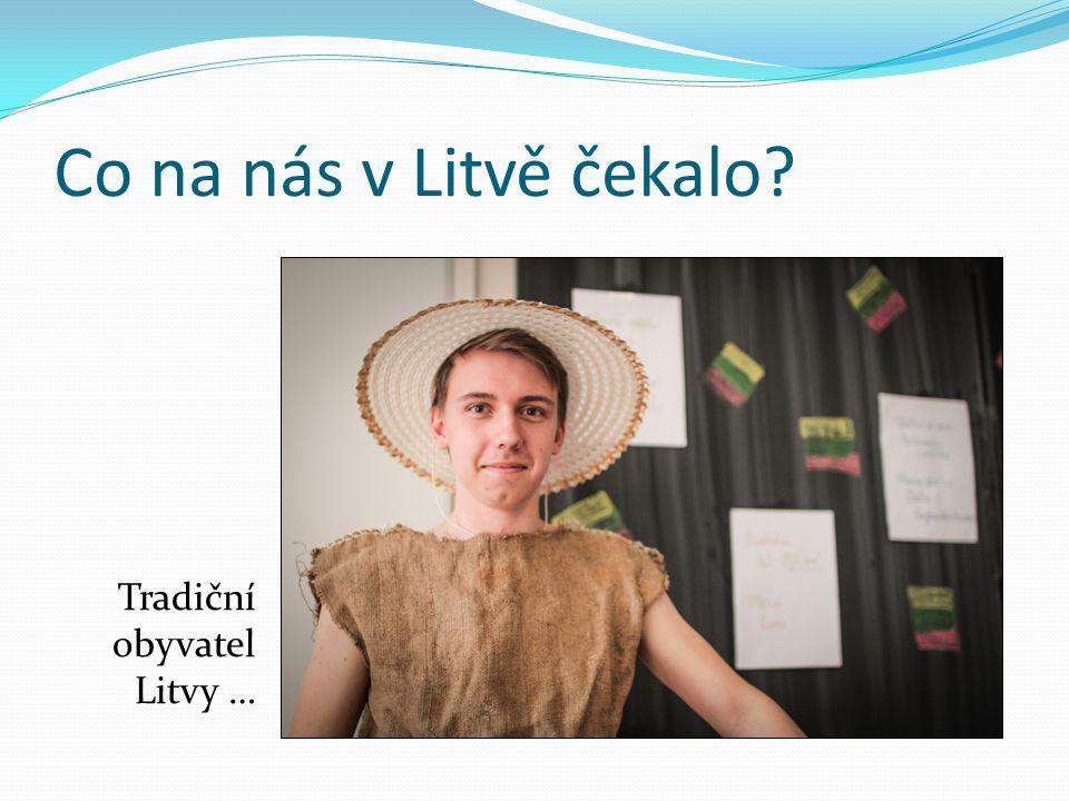 Co na nás v Litvě čekalo Tradiční obyvatel Litvy …