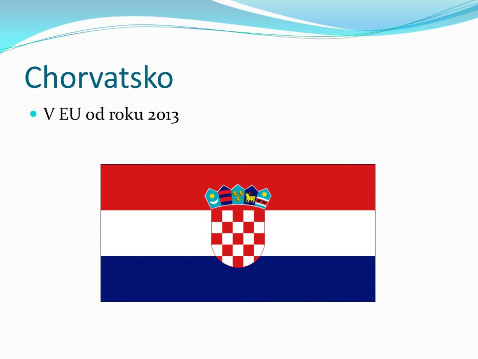 Chorvatsko V EU od roku 2013