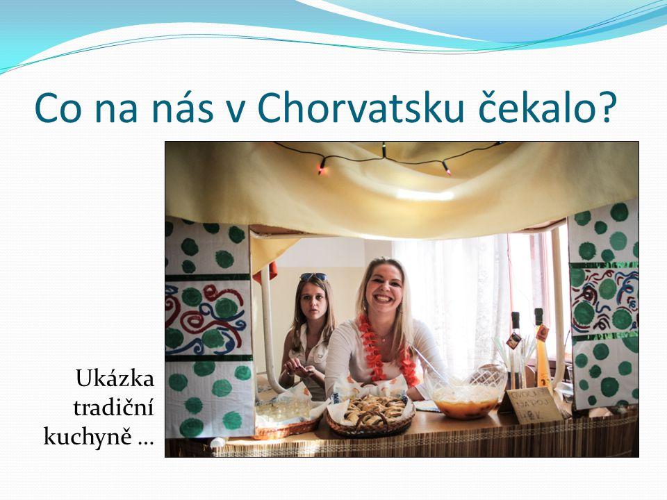 Co na nás v Chorvatsku čekalo Ukázka tradiční kuchyně …