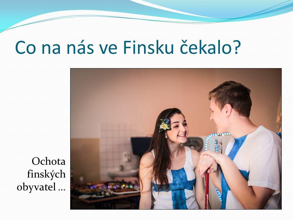 Co na nás ve Finsku čekalo Ochota finských obyvatel …