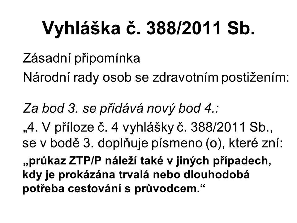 Vyhláška č.388/2011 Sb. Zásadní připomínka Národní rady osob se zdravotním postižením: Za bod 3.