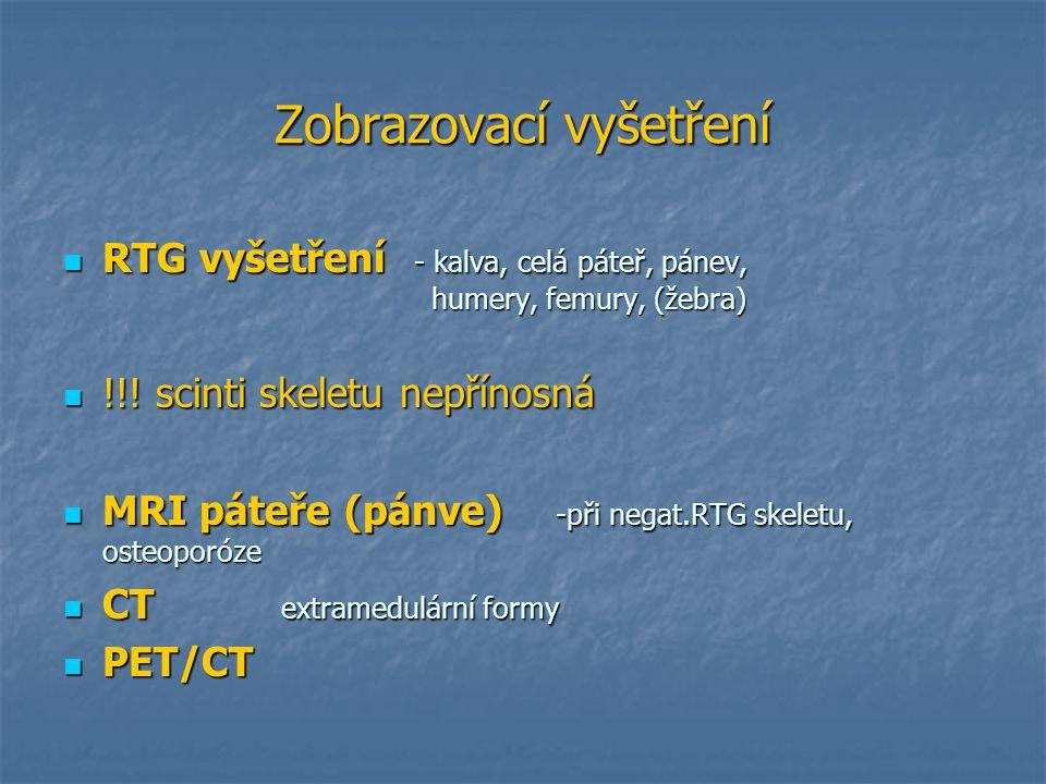 Zobrazovací vyšetření RTG vyšetření - kalva, celá páteř, pánev, humery, femury, (žebra) RTG vyšetření - kalva, celá páteř, pánev, humery, femury, (žeb