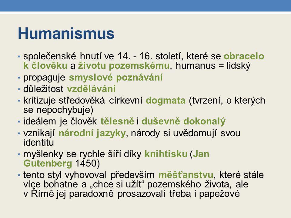 Humanismus společenské hnutí ve 14.- 16.