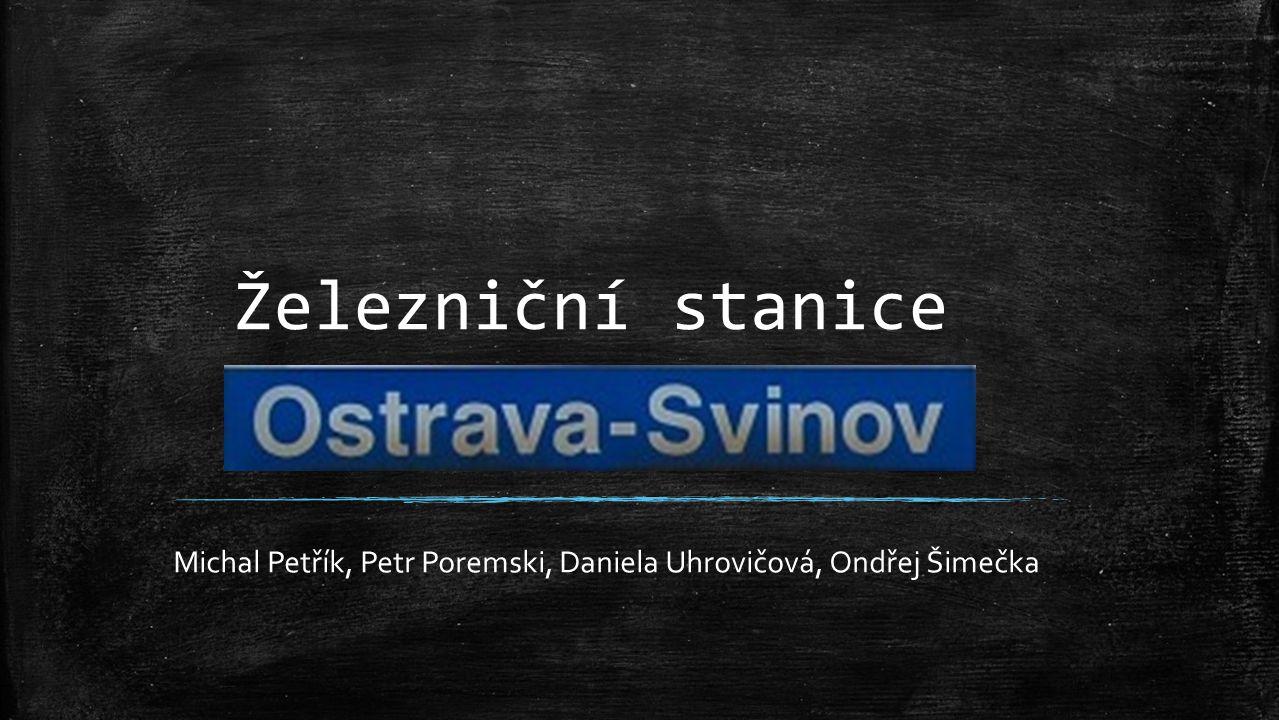 Železniční stanice Michal Petřík, Petr Poremski, Daniela Uhrovičová, Ondřej Šimečka