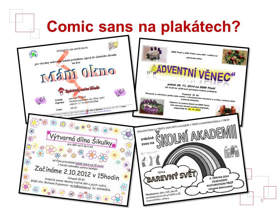 Comic sans na plakátech? 6