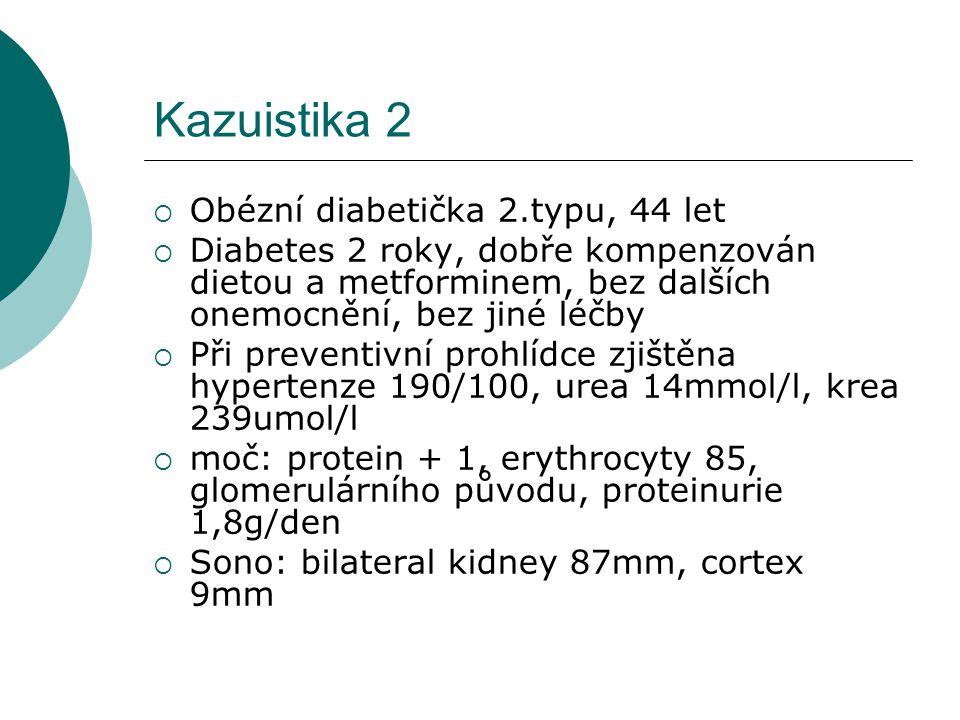 Kazuistika 2  Má pacientka diabetickou nefropatii.