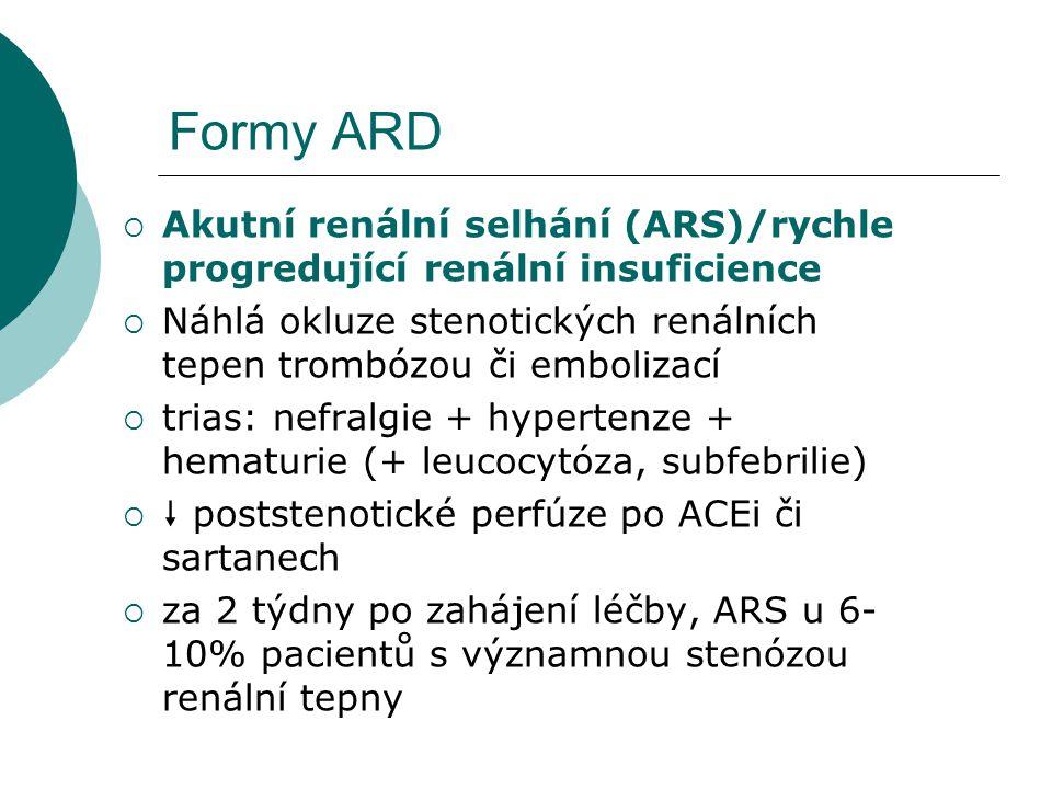  Chronická renální insuficience a selhání  Chronická ishemie ledvin při hypoperfuze u významné aterosklerotické stenózy renální tepny  Asymptomatické… levostranné srdeční selhání (RAS)  Pokles renální funkce -  GF 4ml/min/rok  Kolaterální oběh Formy ARD