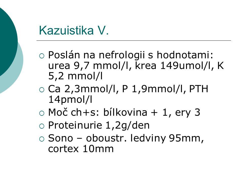 Case V. Jaká je nefrologická diagnóza.  Dif dg.