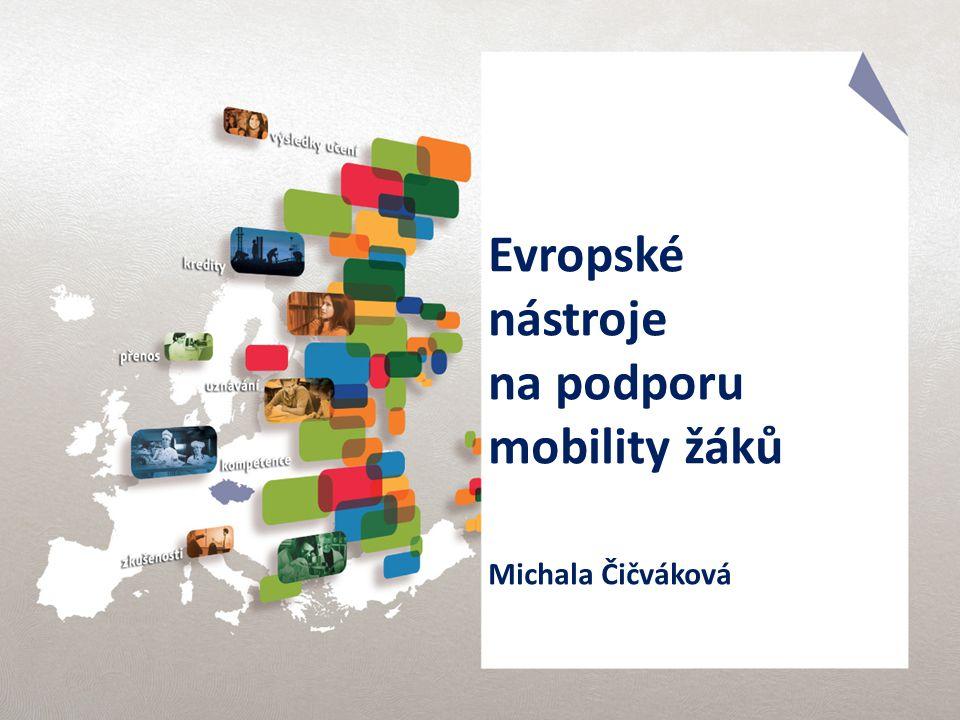 Evropské nástroje na podporu mobility žáků Michala Čičváková