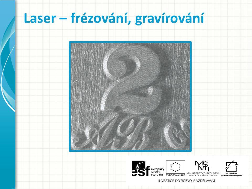 Laser – frézování, gravírování