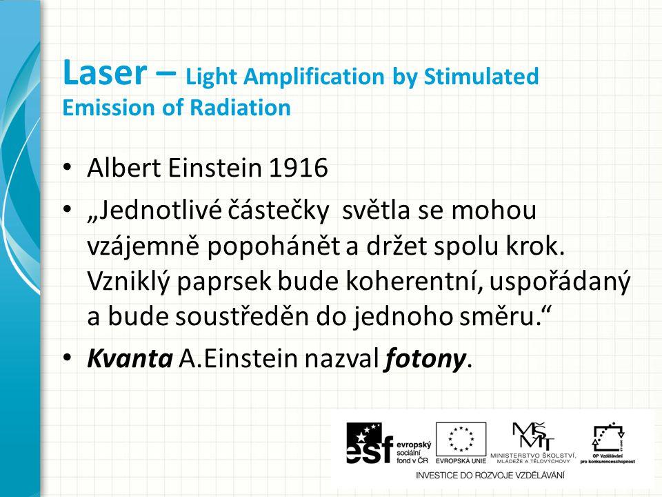 """Albert Einstein 1916 """"Jednotlivé částečky světla se mohou vzájemně popohánět a držet spolu krok."""
