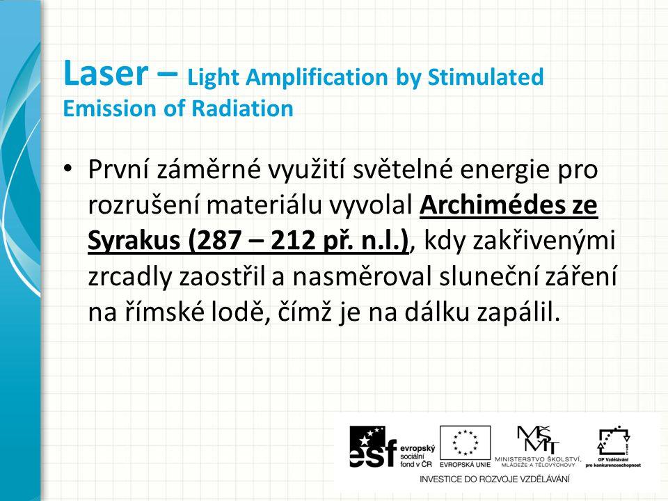První záměrné využití světelné energie pro rozrušení materiálu vyvolal Archimédes ze Syrakus (287 – 212 př.