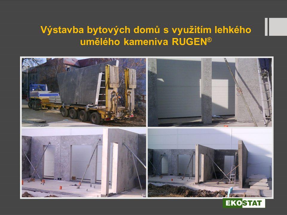 Výstavba bytových domů s využitím lehkého umělého kameniva RUGEN ®