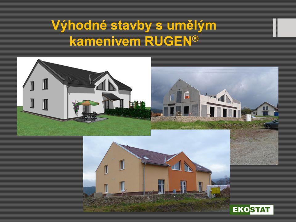 Výhodné stavby s umělým kamenivem RUGEN ®