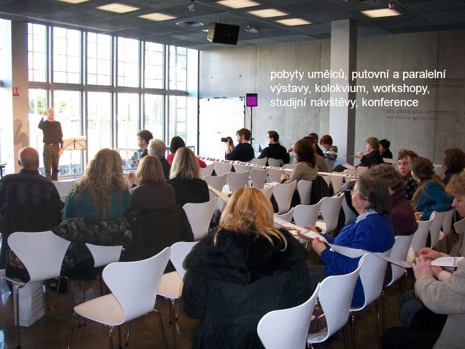 pobyty umělců, putovní a paralelní výstavy, kolokvium, workshopy, studijní návštěvy, konference