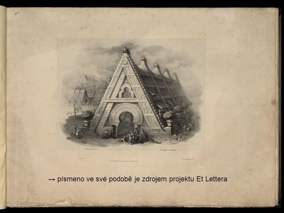 → písmeno ve své podobě je zdrojem projektu Et Lettera