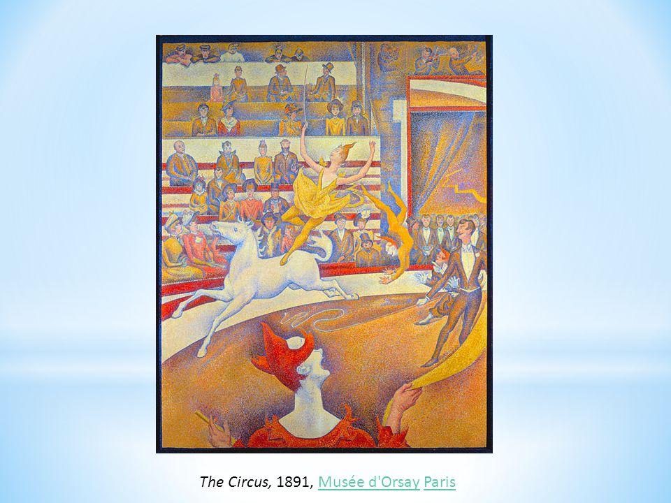 The Circus, 1891, Musée d Orsay ParisMusée d OrsayParis