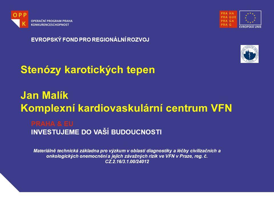 WWW.OPPK.CZ Stenózy karotických tepen Jan Malík Komplexní kardiovaskulární centrum VFN Materiálně technická základna pro výzkum v oblasti diagnostiky