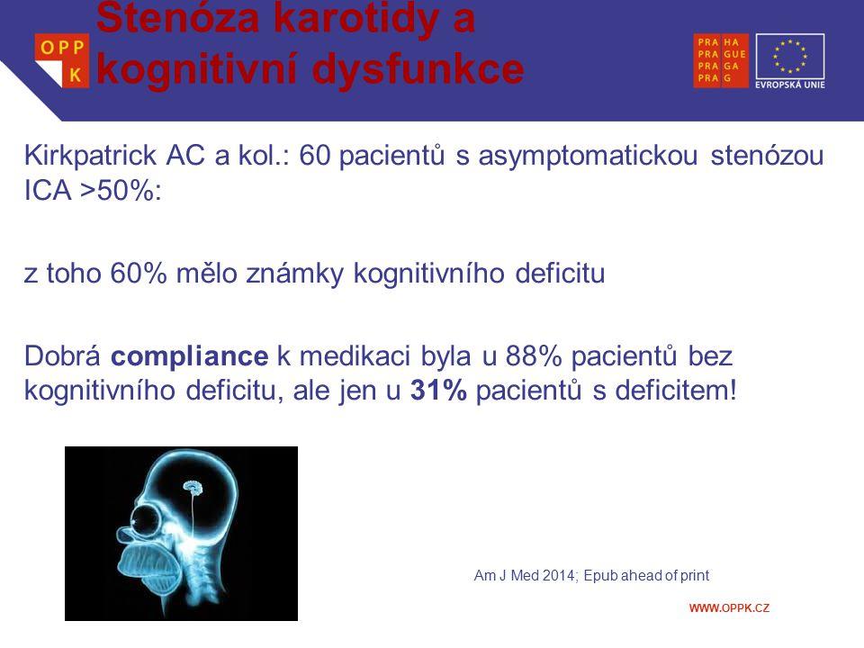 WWW.OPPK.CZ Stenóza karotidy a kognitivní dysfunkce Kirkpatrick AC a kol.: 60 pacientů s asymptomatickou stenózou ICA >50%: z toho 60% mělo známky kog