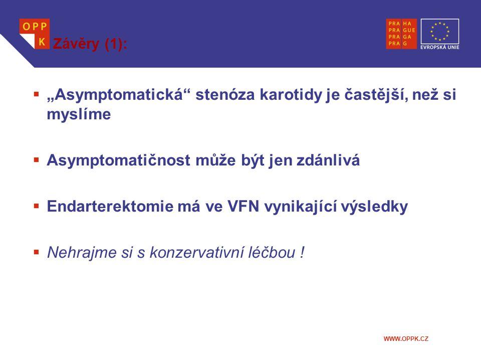 """WWW.OPPK.CZ Závěry (1):  """"Asymptomatická"""" stenóza karotidy je častější, než si myslíme  Asymptomatičnost může být jen zdánlivá  Endarterektomie má"""
