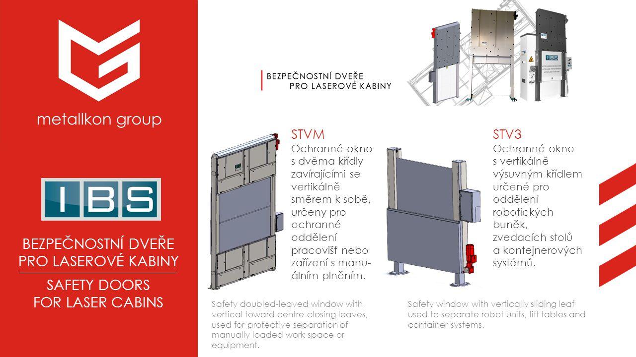 STVM Ochranné okno s dvěma křídly zavírajícími se vertikálně směrem k sobě, určeny pro ochranné oddělení pracovišť nebo zařízení s manu- álním plněním