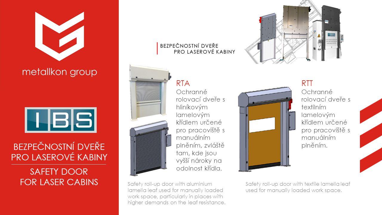RTA Ochranné rolovací dveře s hliníkovým lamelovým křídlem určené pro pracoviště s manuálním plněním, zvláště tam, kde jsou vyšší nároky na odolnost křídla.