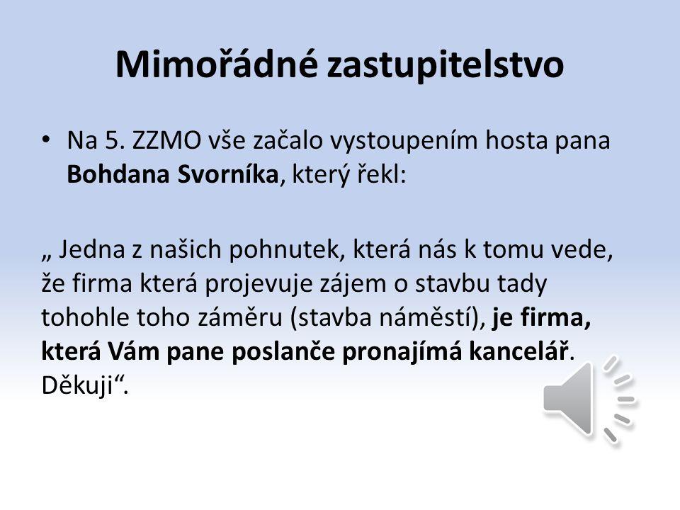 """Mimořádné zastupitelstvo Na 5. ZZMO vše začalo vystoupením hosta pana Bohdana Svorníka, který řekl: """" Jedna z našich pohnutek, která nás k tomu vede,"""