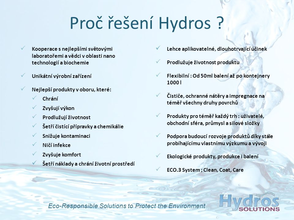 Eco-Responsible Solutions to Protect the Environment Proč řešení Hydros .