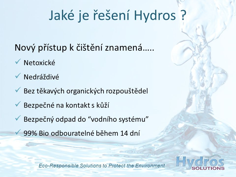 Eco-Responsible Solutions to Protect the Environment Jaké je řešení Hydros .