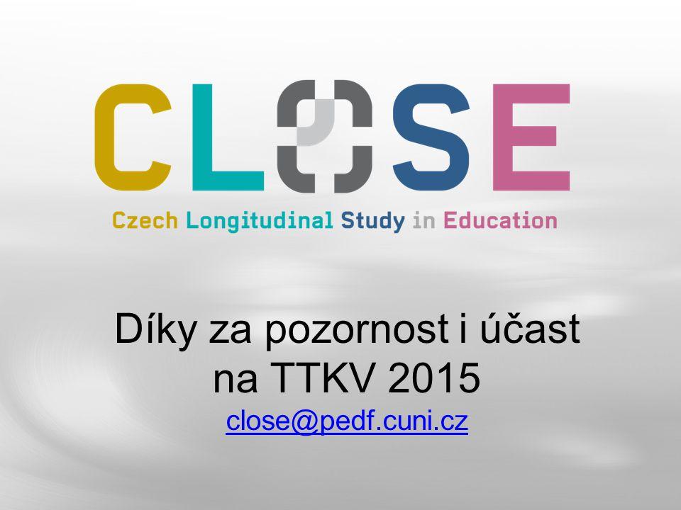 Díky za pozornost i účast na TTKV 2015 close@pedf.cuni.cz close@pedf.cuni.cz
