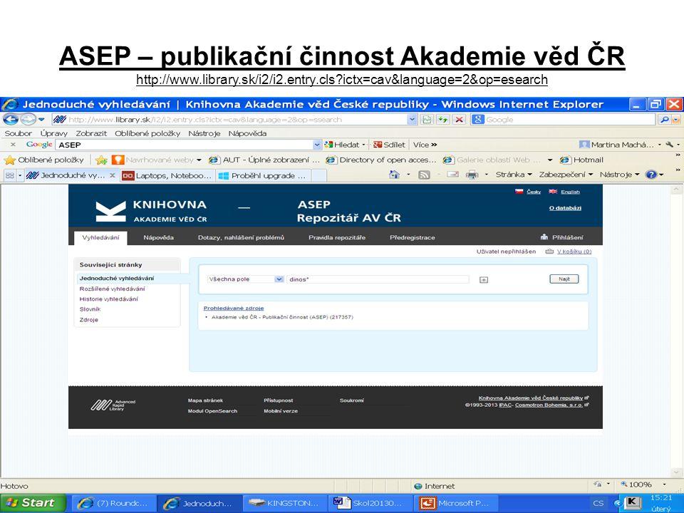ASEP – publikační činnost Akademie věd ČR http://www.library.sk/i2/i2.entry.cls ictx=cav&language=2&op=esearch