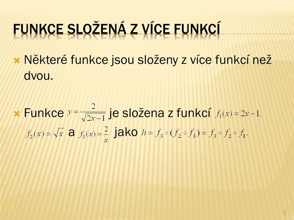  Některé funkce jsou složeny z více funkcí než dvou.  Funkce je složena z funkcí a jako 8