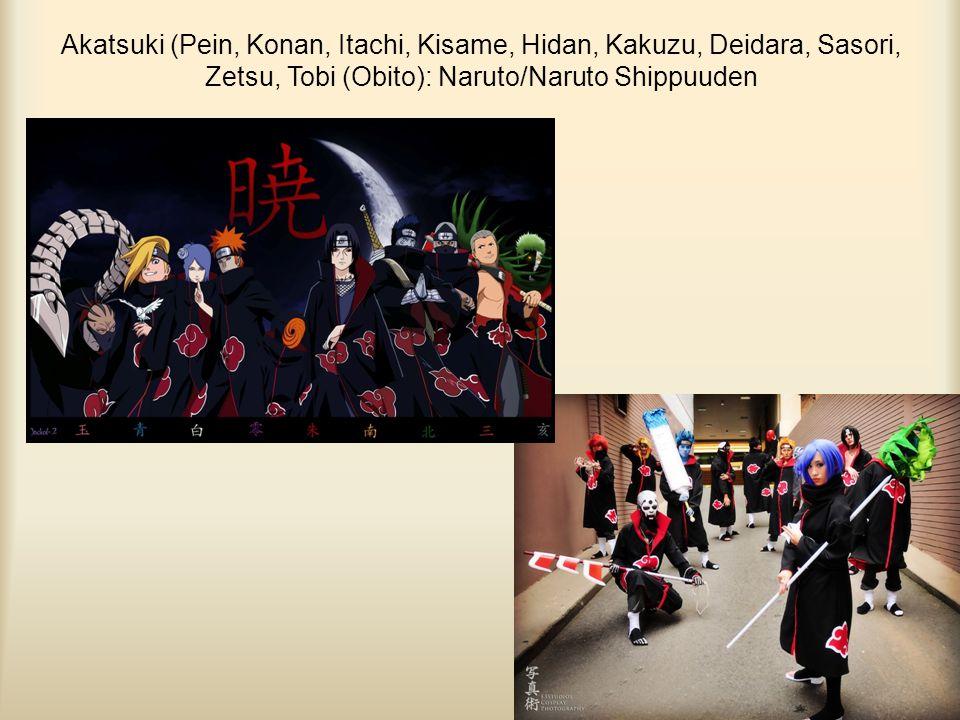 Akatsuki (Pein, Konan, Itachi, Kisame, Hidan, Kakuzu, Deidara, Sasori, Zetsu, Tobi (Obito): Naruto/Naruto Shippuuden