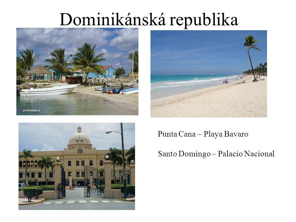 Dominikánská republika Punta Cana – Playa Bavaro Santo Domingo – Palacio Nacional