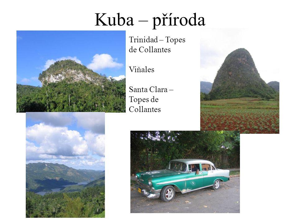 Kuba – příroda Trinidad – Topes de Collantes Viňales Santa Clara – Topes de Collantes