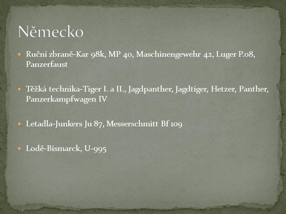 Ruční zbraně-Kar 98k, MP 40, Maschinengewehr 42, Luger P.08, Panzerfaust Těžká technika-Tiger I. a II., Jagdpanther, Jagdtiger, Hetzer, Panther, Panze