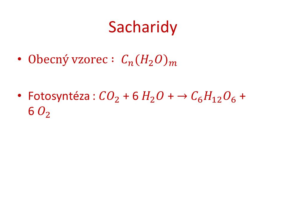 Klasifikace jednoduché – monosacharidy složité – oligosacharidy – polysacharidy