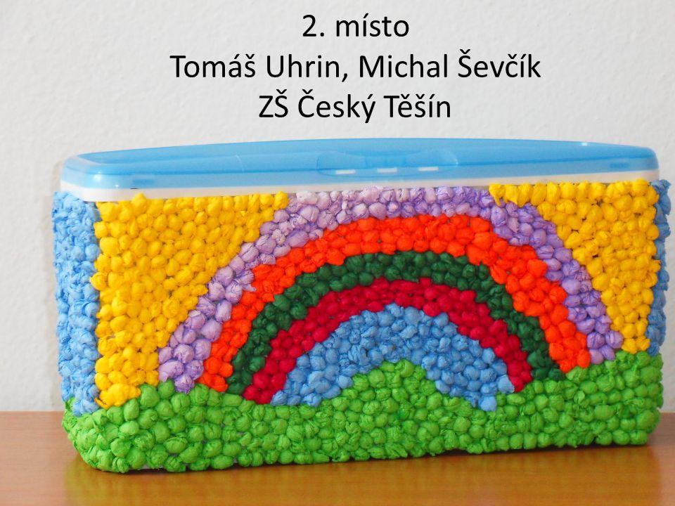 2. místo Tomáš Uhrin, Michal Ševčík ZŠ Český Těšín
